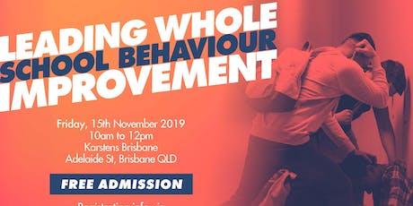 LEADING WHOLE SCHOOL BEHAVIOUR IMPROVEMENT - Brisbane tickets
