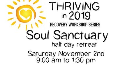 Thriving 2019 - Soul Sanctuary Half Day Retreat tickets