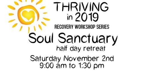 Thriving 2019 - Soul Sanctuary Half Day Retreat