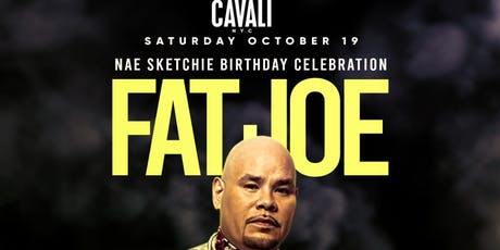 Nae Sketchie Birthday Bash Fat Joe Live With DJ Prostyle at Cavali New York tickets