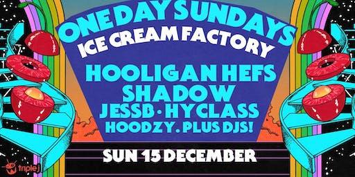 One Day Sundays - Ice Cream Factory - 15 December