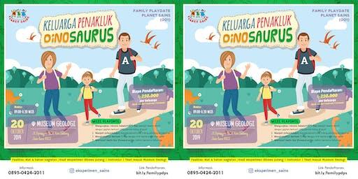 KELUARGA PENAKLUK DINOSAURUS (FAMILY PLAYDATE 001) - Oktober 2019