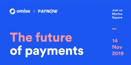 Omise x PayNow = The Future of Payments tickets