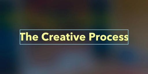 """WE ARE CREATED TO CREATE""- CREATIVE PROCESS PRESENTATION AND DISCUSSION"