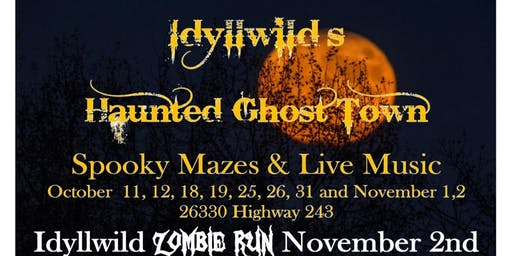Idyllwild's Haunted Ghost Town