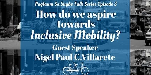 How Do We Aspire Towards Inclusive Mobility? (TENTATIVE)