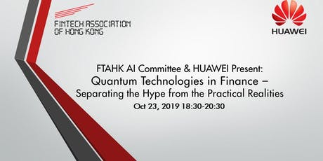 FTAHK AI Committee & HUAWEI Present: Quantum Technologies in Finance tickets