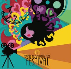 3rd Annual Female Filmmakers Fuse Film Festival Screening 10 tickets