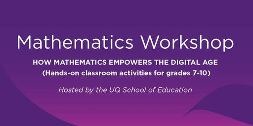 Mathematics Workshop - How mathematics empowers the digital age