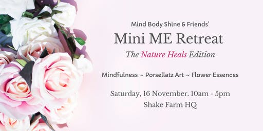 Mini ME Retreat - The Nature Heals Edition