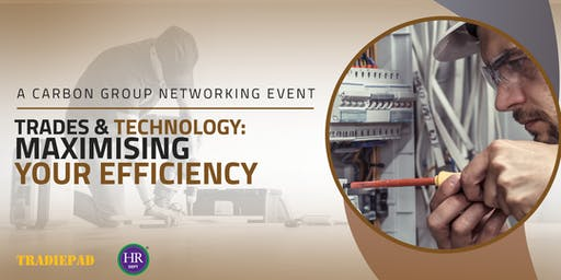 Carbon Group Presents: Trades and Technology: Maximising Your Efficiency