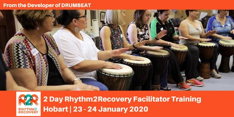 Rhythm2Recovery Facilitator Training | Hobart | 23rd - 24th  January 2020 tickets