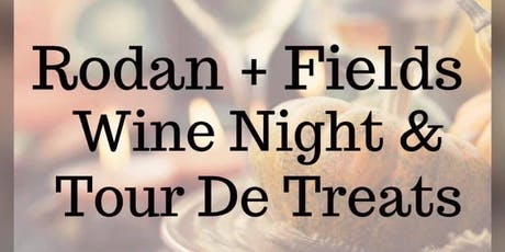 Rodan and Fields Wine Night and Tour De Treats tickets