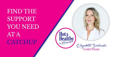 Hot & Healthy CATCHUP - Gold Coast tickets