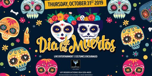 Halloween/Dia De Los Muertos  Thursday @ Ft Lauderdale Blue Martini