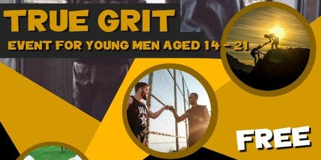 True Grit -  Young Men  Creating Positive Change tickets
