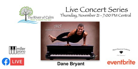 The River of Calm Live Stream Concert featuring pianist Dane Bryant tickets