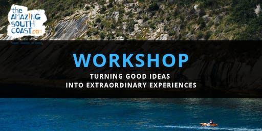 Turning Good Ideas Into Extraordinary Experiences