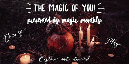 Magic Monthly presents: The Magic of YOU!