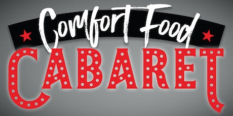 Comfort Food Cabaret Dinner at Tony and Marks tickets