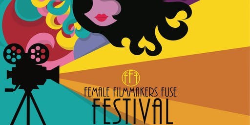 3rd Annual Female Filmmakers Fuse Film Festival VIP PASS