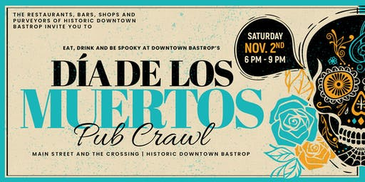 Day of the Dead Pub Crawl in Historic Downtown Bastrop