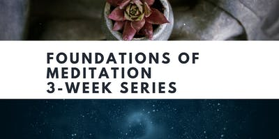 Foundations of Meditation  - 3-week series