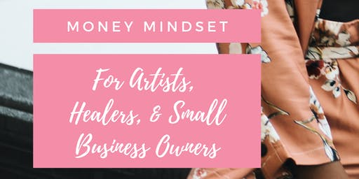 Money Mindset For Artists, Healers & Small Business Owners