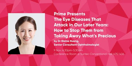 PRIME Presents Preventing Eye Diseases by Dr Elaine Huang (ELDEX Asia 2019) tickets