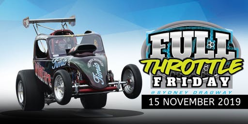 Full Throttle Friday 15 November 2019
