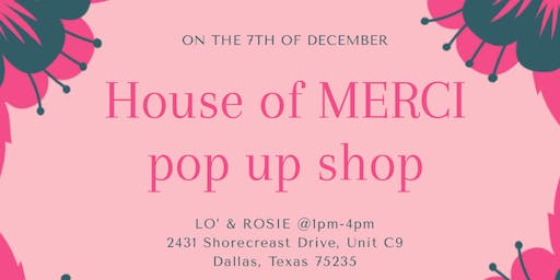 The House of MERCI Pop Up Shop