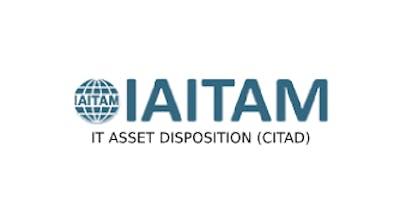 IAITAM IT Asset Disposition (CITAD) 2 Days Training in Stockholm