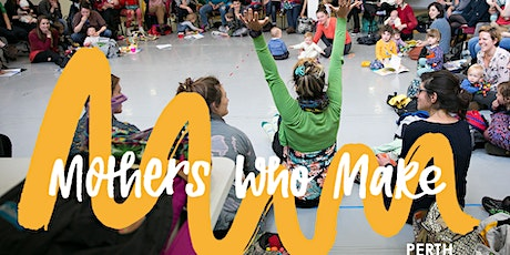 Mothers Who Make, Perth FRINGE EDITION! tickets