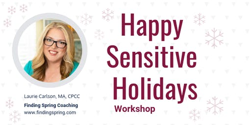 Happy Sensitive Holidays Workshop