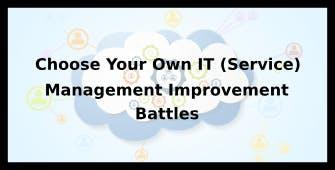 Choose Your Own IT (Service) Management Improvement Battles 4 Days Virtual Live Training in Lausanne