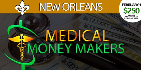 Medical Money Makers-New Orleans tickets