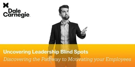 Uncovering Leadership Blind Spots: Discovering the Pathway to Motivating Your Employees tickets