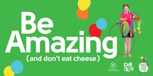 Be Amazing (and don't eat cheese)