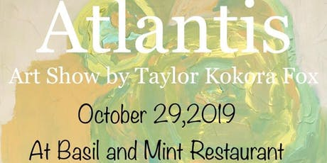 Atlantis Art Show by Taylor Fox tickets