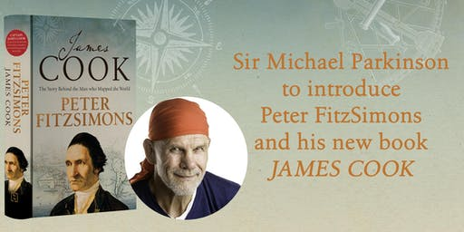 Peter FitzSimons on James Cook: The Man Who Mapped the World. Introduced by Sir Michael Parkinson.