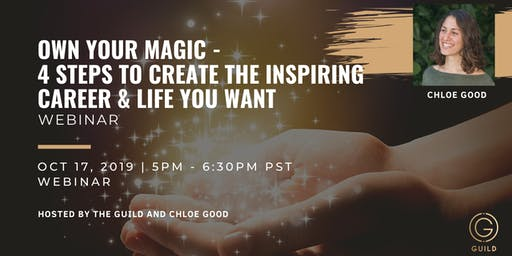 Own Your Magic - 4 Steps to Create the Inspiring Career & Life You Want