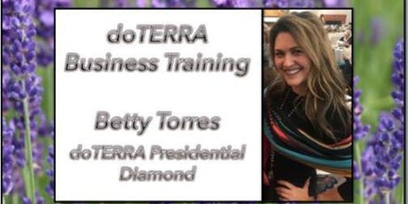 """Sharing doTERRA"" Business Training With Betty Torres, Presidential Diamond tickets"