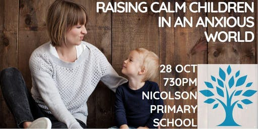 Raising Calm Children in an Anxious World Nicolson Ave Primary