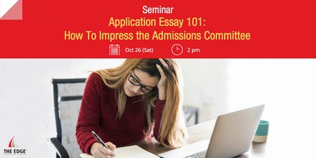 【Seminar】Application Essay 101: How To Impress the Admissions Committee tickets