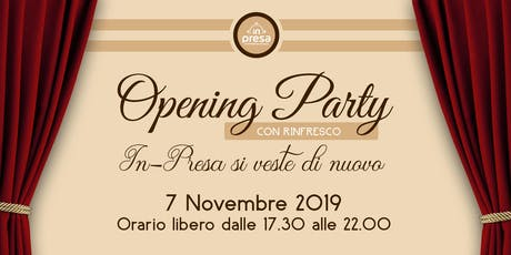 Opening Party.  In-Presa si veste di nuovo biglietti