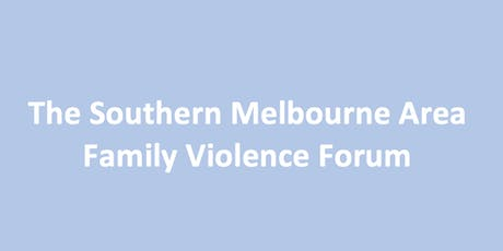 The Southern Melbourne Area Family Violence Forum tickets