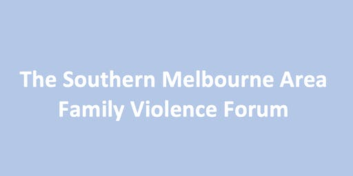 The Southern Melbourne Area Family Violence Forum