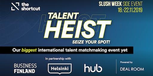 Talent Heist During Slush