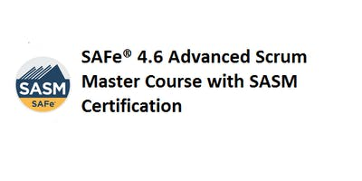 SAFe® 4.6 Advanced Scrum Master with SASM Certification 2 Days Virtual Live Training in Stockholm