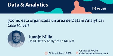 ¿Cómo está organizada un área de Data&Analytics? Caso Mr Jeff entradas